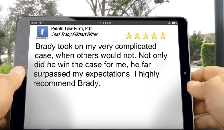 a 5 star review of a job well done of Brady Pofahl as an insurance dispute attorney